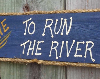 Small Rustic Sign, GONE To Run The River, made from reclaimed wood, 15 inches by 4 1/2 inches.