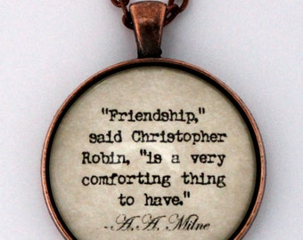 Friendship Is A Very Comforting Thing To Have Christopher Robin & Winnie The Pooh A.A. Milne Quote Pendant Necklace