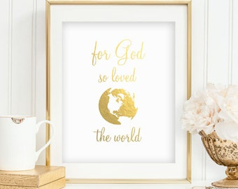 Christian Wall Print God Loved World Faux Gold Foil Print Religious Decor Inspirational Wall Art Print Bedroom Decor INSTANT DOWNLOAD 0054