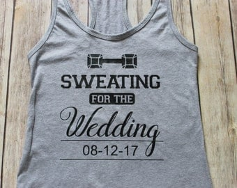 Sweating for the Wedding Racerback Tank Top, Wedding Work Out Tank Top, Work Out Tank Top