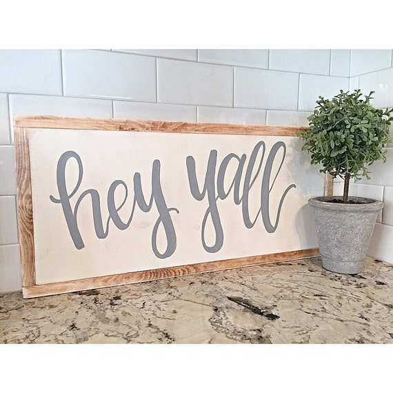 Https Www Etsy Com Listing 259249677 Hey Yall Sign Home Decor Wood Sign