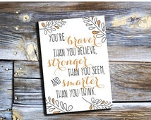 70% OFF THRU 11/28 You're braver than you believe, stronger than you seem, and smarter than you think. Christopher Robin to Pooh quote, prin