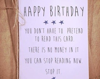 There is no money in this card, happy birthday greeting card, funny Card novelty comedy