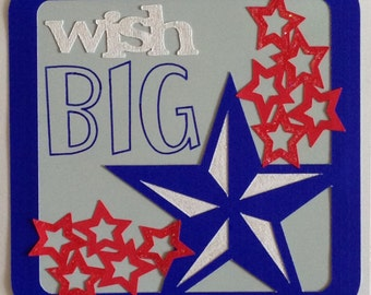 Handmade birthday greeting card with Cricut cuts, card stock, ink, stars and glitter...Wish Big Stars