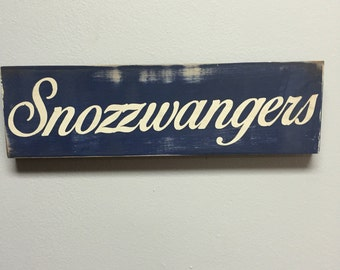 Snozzwangers Sign -  Willy Wonka - Charlie & the Chocolate Factory primitive vintage rustic distressed 4x12 sign