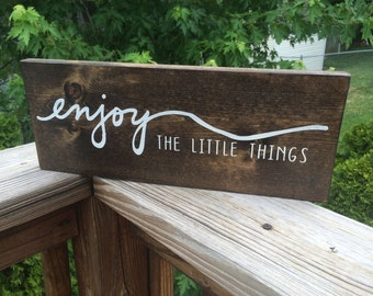 Painted Wood Sign, enjoy the little things, rustic home decor