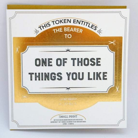 One of those things you like Token Card, gift token, greetings card token, funny card, valentines card