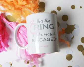 Does this ring make me look engaged? - 11 oz Mug - White Pink and Silver Engagement Gift
