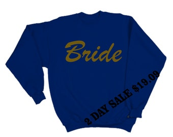 Bride pullover Oversized slouchy Sweatshirt- ROYAL BLUE sweatshirt with Gold Writing