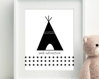 Seek Adventure Teepee Wall Print / Black and White Print / Monochrome Boys Room / Monochrome Girls Room /  Printable Art 8x10 11x14 A3
