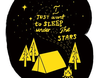 I Just Want To Sleep Under The Stars. Illustration print. A5