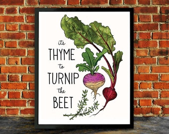Kitchen Art, Turnip the Beet, Kitchen Decor, Thyme to Turnip the Beet, Housewarming gift