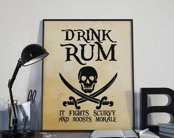 Drink Rum It Fights Scurvy - Pirate Art Print Poster -  INSTANT DOWNLOAD 8x10 inches Wall Decor, Inspirational Print, Home Decor, Gift