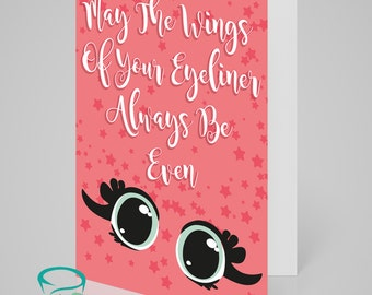 May the wings of your eyeliner always be even - greetings card, blank inside