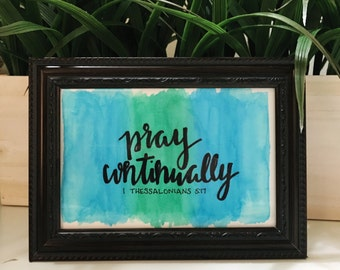 "Original 4x6 ""Pray Continually"" Blue and Green Watercolor Art"