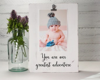 Wood Block Baby Photo Holder- You Are Our greatest Adventure- Wood Block Nursery Decor-Baby Gift-Shower Gift-Birthday Gift-Country Decor