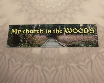 My Church Is The Woods Outdoor Magnet