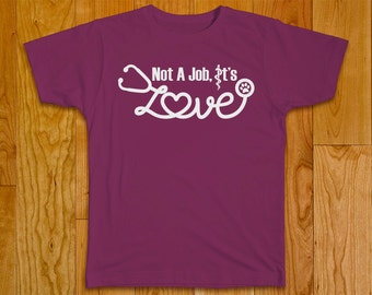 Not A Job, It's Love... Veterinary or Vet Tech Custom T-shirt. Personalize Customize with name and title on the back of the shirt.