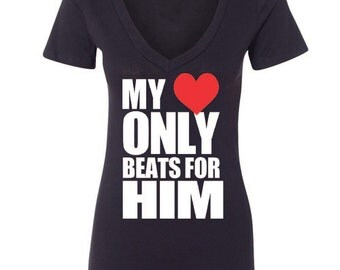 My Heart Only Beats For Him Women's Deep V-neck T-shirt Shirt Lovely Couple Vneck Tees