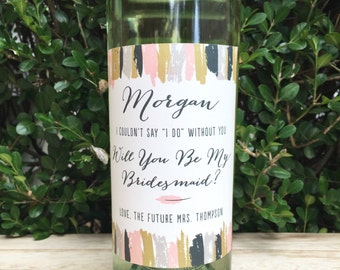 Bridesmaid proposal wine label, will you be my bridesmaid gift, I couldn't say I do without you, bridesmaid proposal box, wedding party gift