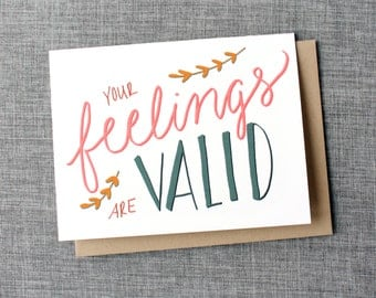 Your Feelings Are Valid - Just Because, Friendship and Encouragement Card