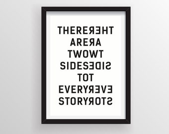There are two sides to every story, Inspirational quotes, Typography art print, Quote poster, Quote art print.
