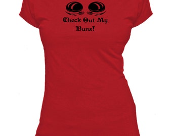 Check Out My Buns! Word Play. Ladies fitted t-shirt.