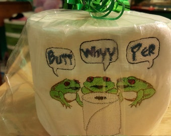 Butt Whyyy Per!!!......Embroidered Frogs Toilet Paper