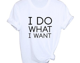 ON SALE I Do What I Want Tee