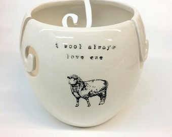Extra Large I wool always love ewe Yarn Bowl