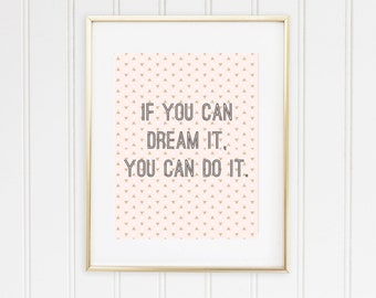 If You Dream It, You Can Do It Wall Art Printable PDF
