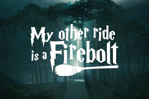My other ride is a Firebolt  - Harry Potter Car Decal