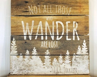 Rustic Pallet Wall Art - Not All Those Who Wander Are Lost - JRR Tolkien Quote Sign - Naturalist Sign - Gift for Hiker - multiple sizes