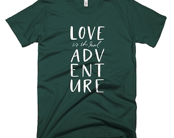 Love is the Real Adventure T-Shirt