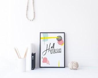 Hell Yeah Print | Sassy Wall Art | Typographic wall decor | Sassy Quote | Modern Art | Pattern Design | Hell Yeah | Chic Decor