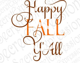 Happy Fall Y'all Svg, Fall Svg, Autumn Svg, Fall Sign Svg, Svg File, Ditigal Cutting File, JPeg, DXF, SVG Cricut, Svg Silhouette, Print File
