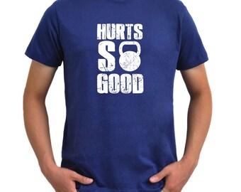 Hurts so good T-Shirt