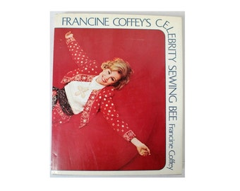 1974 SIGNED Francine Coffey's Celebrity Sewing Bee Illustrated Instructional Sewing Book Hardcover