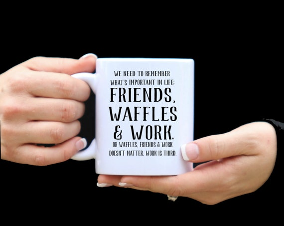 PARKS & REC Mug | Friends Waffles work | TV Show Message Mugs | 11 oz.