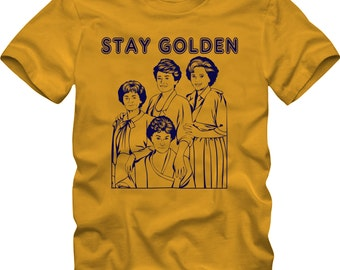 STAY GOLDEN - Golden Girls Tshirt T-Shirt Adult sizes S-3Xl -Betty White Bea Arthur Rose Dorothy Blanche Sofia 80s Tv