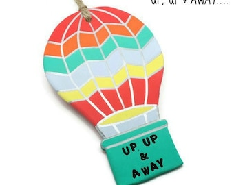 Hot Air Balloon Clay Personalised Ornament - Travel Themed Decor - New Baby Shower Gift - Up Up and Away - Personalised Wall Hanging - Birth