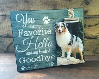 Pet Picture Frame, You Were My Favorite Hello and my Hardest Goodbye, Dog Memorial Frame, Thinking of You Gift