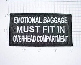Emotional Baggage Must Fit in Overhead Compartment - Iron-On Patch - Icebreaker - Funny - Cute - Airplane Humor - FREE Shipping oz4
