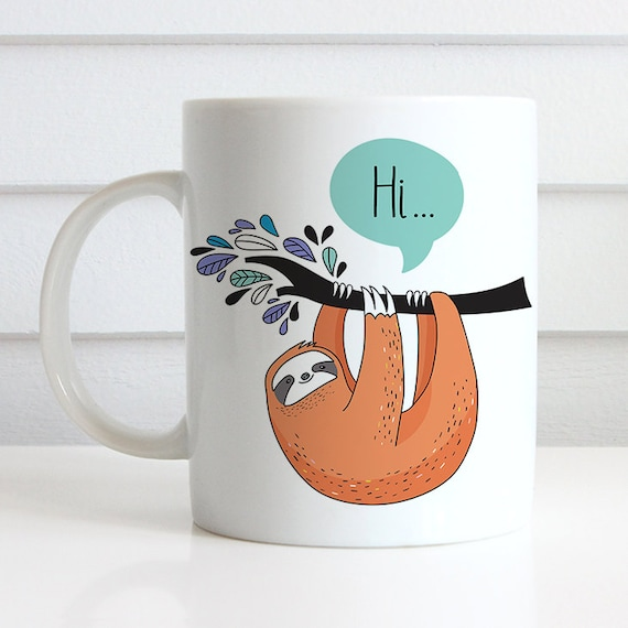 Coffee Mug Cute Sloth Hi Coffee Cup - Funny Sloth Coffee Mug