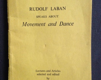 Rudolf Laban on Movement and Dance ~ A great gift for dancers and lovers of dance. A book that speaks of the need to dance. A soulful book.