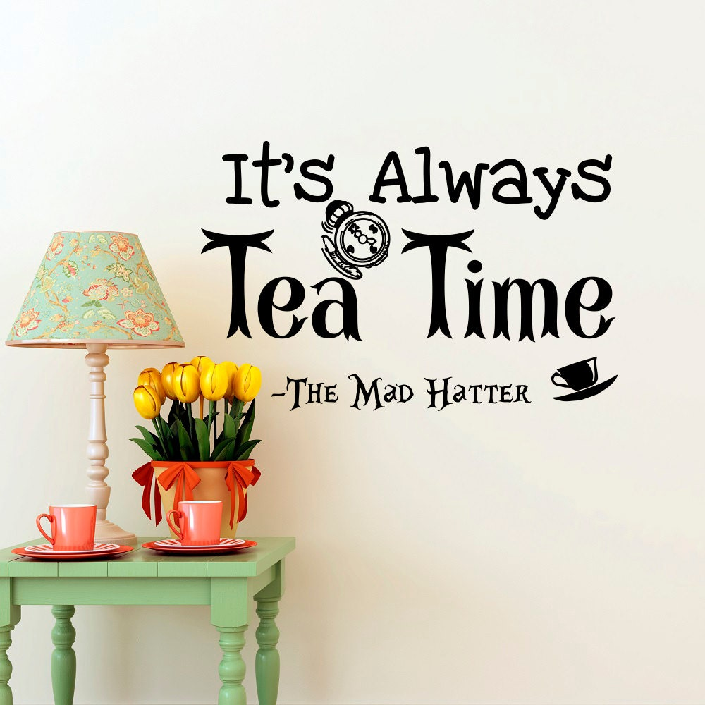 Alice In Wonderland Wall Art alice in wonderland wall decal quotes it's always tea time