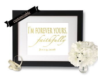 Gold foil print, anniversary gift, valentines gift, I'm forever yours faithfully Gold Foil sign, Wall Art Real Foil, gold wedding