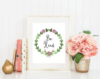 Printable Art Be Kind Typography art print Typography poster Watercolor Art Print Floral wall decor Motivational quote Inspirational print