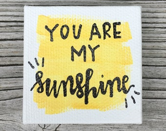 "2x2"" hand-painted ""you are my sunshine"" tiny canvas"