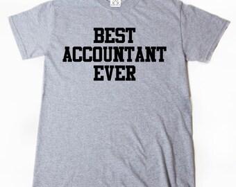 Best Accountant Ever T-shirt Funny CPA Accountant Tax Season Shirt